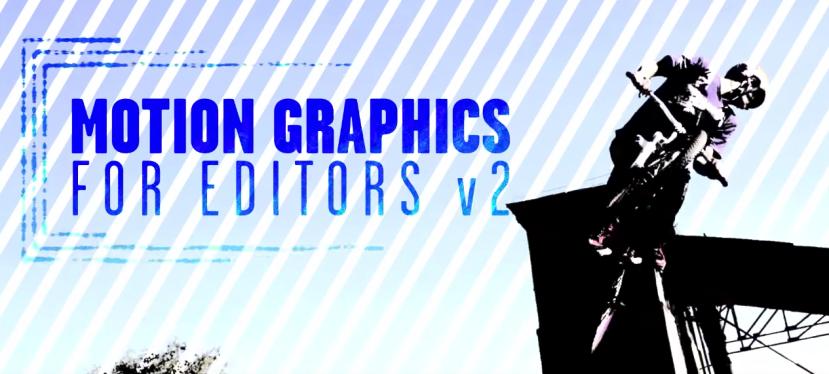 Rampant Motion Graphics for Editorsv2